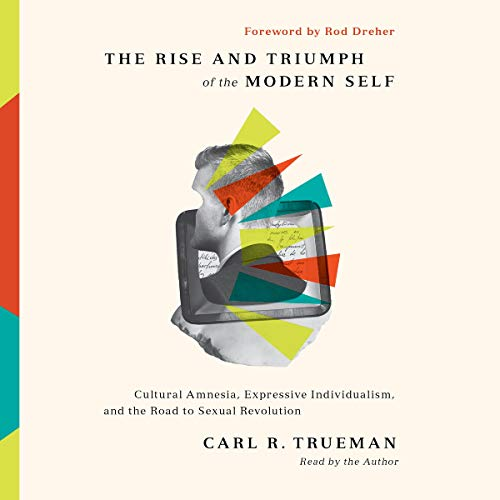 The Rise and Triumph of the Modern Self cover art