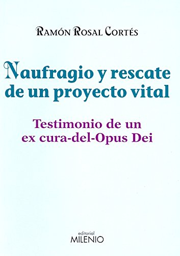 Naufragio y rescate de un proyecto vital: Testimonio de un ex-cura-del-Opus-Dei (Alfa)