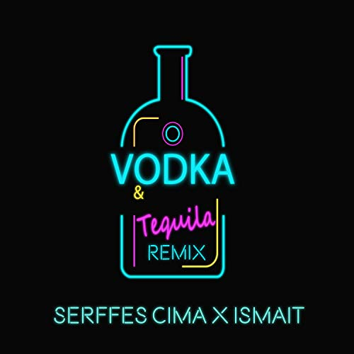 Vodka y Tequila (feat, Ismait) (Remix) [Explicit]
