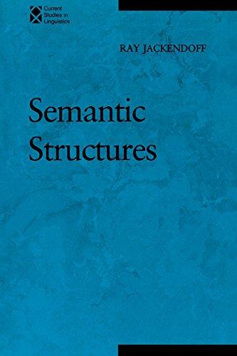 Semantic Structures (Current Studies in Linguistics) (Current Studies in Linguistics (18)) (Volume 18)