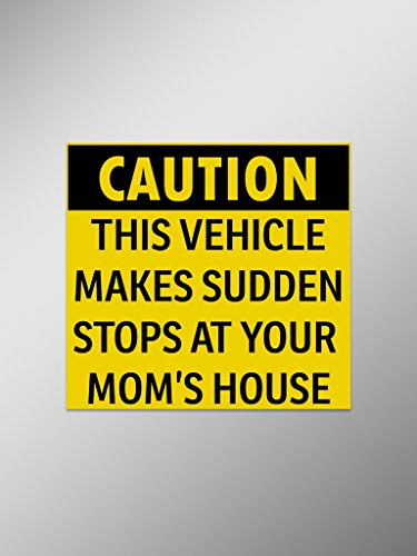 Caution This Vehicle Makes Sudden Stops at Your Mom's House Funny Vinyl Decal Sticker| Cars Trucks Vans Laptop Walls | Printed | 6 X 5.5 Inches | KCD1047