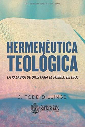 Hermeneutica Teologica: La Palabra de Dios para el pueblo de Dios (Spanish Edition)