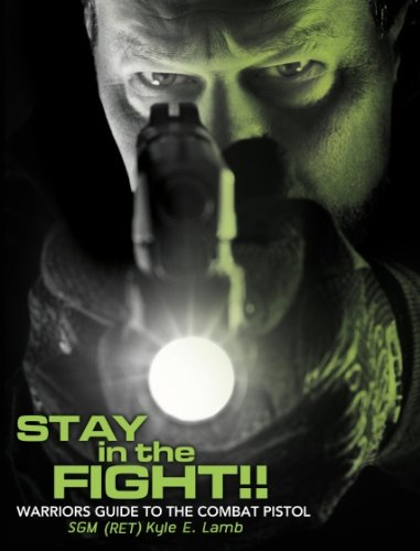 Stay in the Fight!! Warriors Guide to the Combat Pistol