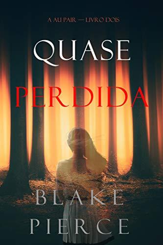 Quase Perdida (A Au Pair—Livro Dois) (Portuguese Edition)