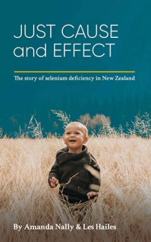 Just Cause and Effect: The story of selenium deficiency