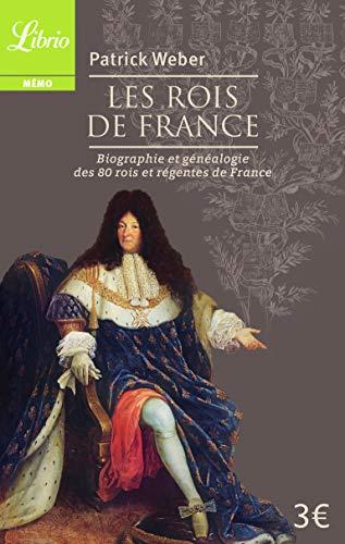 Les Rois de France: Biographie et généalogie de 80...