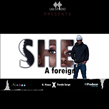 She a Foreign (feat. PUNDA SERGE)