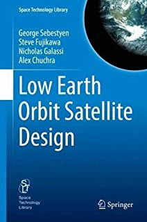 Low Earth Orbit Satellite Design (Space Technology Library)