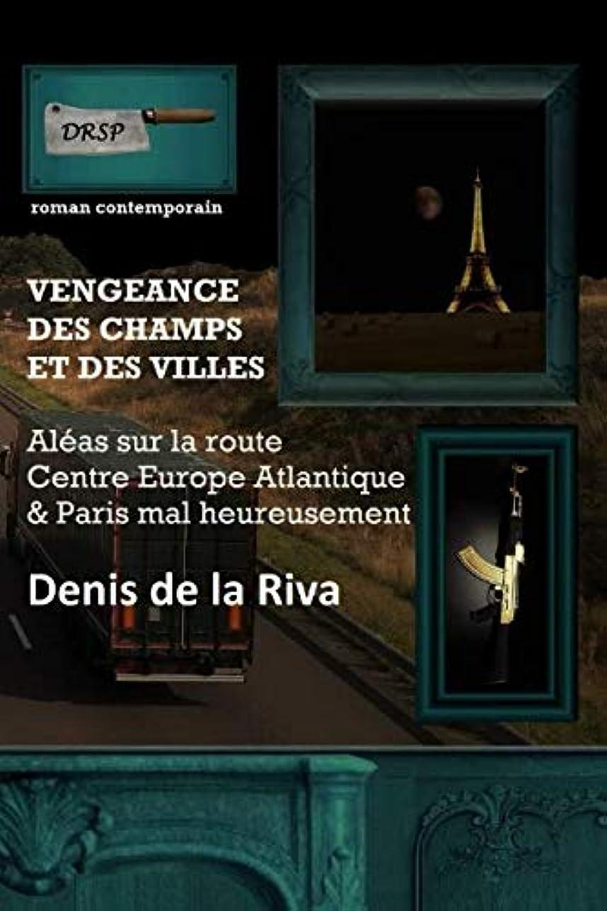 後大使館きらきらVengeance des champs et des villes: Aléas sur la Route Centre Europe Atlantique - Paris mal heureusement