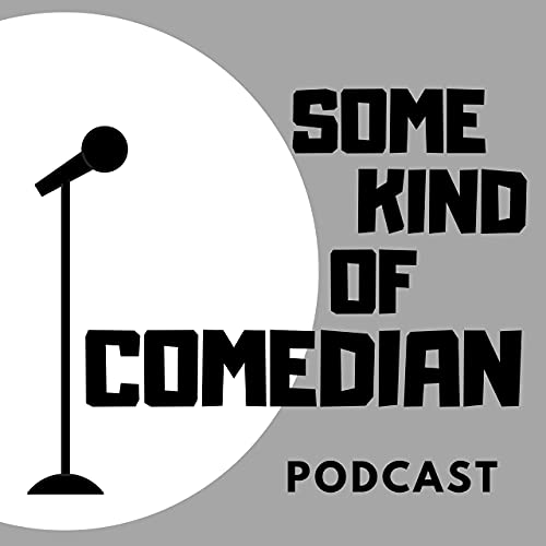 Some Kind of Comedian Podcast By Terry-Ann Zander & Terri Walters cover art