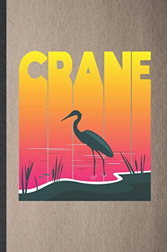 Crane: Lined Notebook For Origami Crane. Funny Ruled Journal For Bird Lover Watcher. Unique Student Teacher Blank Composition/ Planner Great For Home School Office Writing