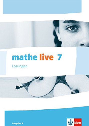 mathe live 7. Ausgabe N: Lösungen Klasse 7 (mathe live. Ausgabe N ab 2014)