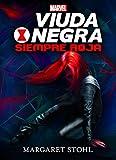 Viuda Negra. Siempre roja: Narrativa (Marvel. Los Vengadores)...
