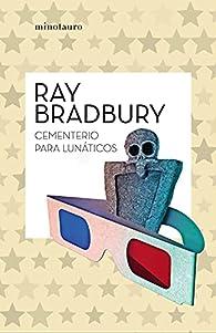 Cementerio para lunáticos par Ray Bradbury