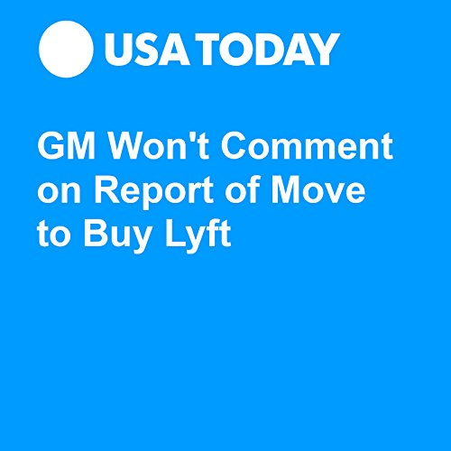 GM Won't Comment on Report of Move to Buy Lyft audiobook cover art