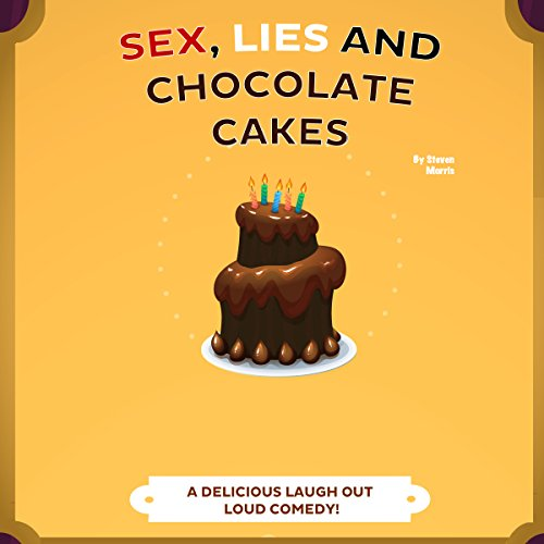 Sex, Lies and Chocolate Cakes cover art