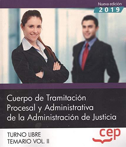 Cuerpo de Tramitación Procesal y Administrativa de la Administración de Justicia. Turno Libre. Temario Vol. II