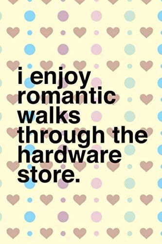 Vitamin & Supplements Tracker I enjoy Romantic Walks throught the Hardware Store