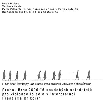 Prague-Brno 2005: 6 Contemporary Composers for Solo Cello