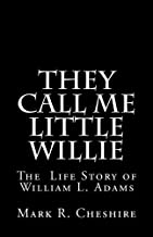 They Call Me Little Willie: The Life Story of William L. Adams