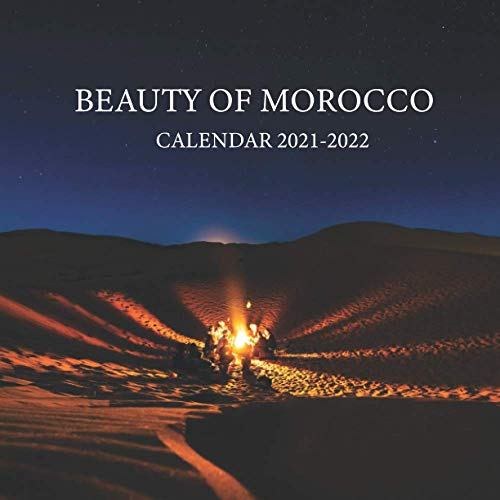 BEAUTY OF MOROCCO CALENDAR 2021-2022: 16 months with 16 awesome posts of Morocco Beauty