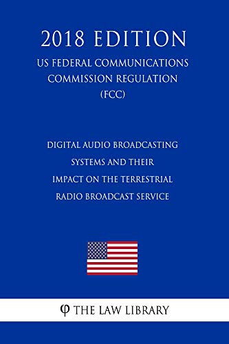 Digital Audio Broadcasting Systems and Their Impact on the Terrestrial Radio Broadcast...