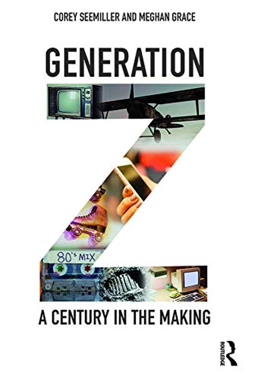 オークランド人差し指動Generation Z: A Century in the Making (English Edition)