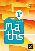 Variations - Maths 1re Éd. 2019 - Livre élève de Paul Darthos