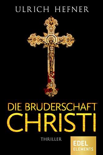 Die Bruderschaft Christi: Thriller