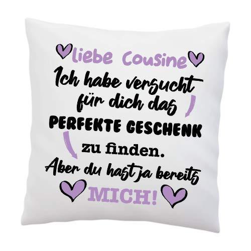 Kissen mit Spruch - ''Cousine, Ich Habe versucht für Dich das perfekte.''- Deko-Kissen - weiß 40cm x 40cm - Liebe - optimales Geschenk - Geschenk - Überraschung