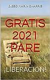 GRATIS 2021 PARE: ¡LIBERACIÓN!