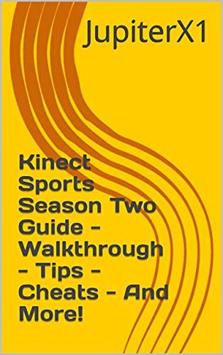 Kinect Sports Season Two Guide - Walkthrough - Tips - Cheats - And More! (English Edition)