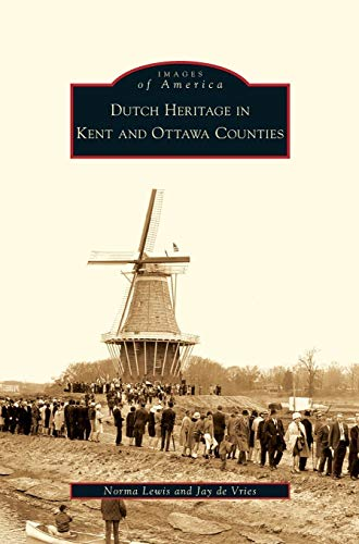Dutch Heritage in Kent and Ottawa Counties
