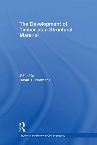 The Development of Timber as a Structural Material (Studies in the History of Civil Engineering Book 8) (English Edition)