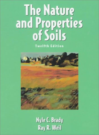 The Nature And Properties Of Soils ;12/E