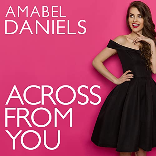 Across from You Audiobook By Amabel Daniels cover art