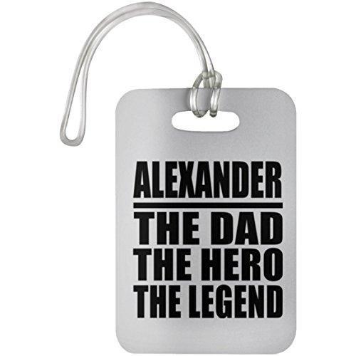 Designsify Alexander The Dad The Hero The Legend - Luggage Tag Etiqueta para Equipaje, Maleta - Regalo para Cumpleaños, Aniversario, Día de Navidad o Día de Acción de Gracias