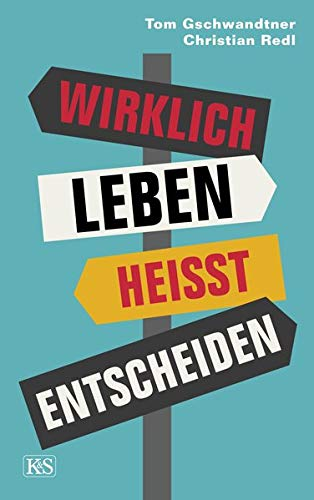 Buchseite und Rezensionen zu 'Wirklich leben heißt entscheiden' von Christian Redl