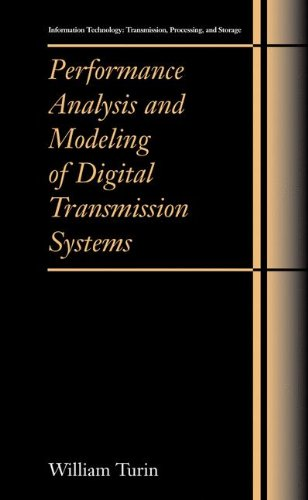 Performance Analysis and Modeling of Digital Transmission Systems (Information Technology: Transmission, Processing and Storage)