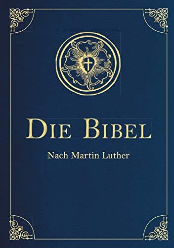 Die Bibel - Altes und Neues Testament (Cabra-Leder-Ausgabe): Übersetzung von Martin Luther, Textfassung 1912.