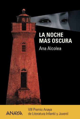 La noche más oscura (Literatura Juvenil (A Partir De 12 Años) - Premio Anaya (Juvenil))