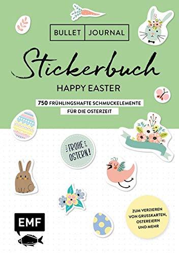 Bullet Journal – Stickerbuch Happy Easter: 750 frühlingshafte Schmuckelemente für die Osterzeit: Zum Verzieren von Grußkarten, Ostereiern und mehr – Alle Aufkleber mit beschreibbarer Oberfläche