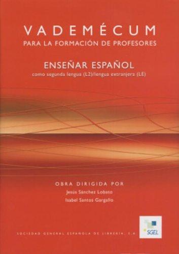Vademécum para la formación de profesores : enseñar español como segunda lengua...