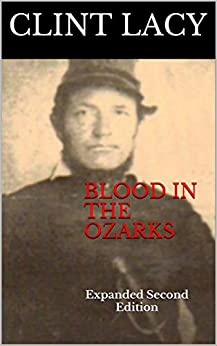 Blood in the ozarks : Expanded Second Edition by [Clint Lacy]