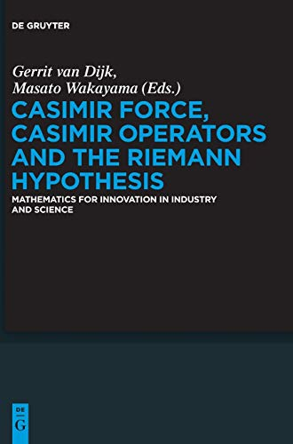 Casimir Force, Casimir Operators and the Riemann Hypothesis: Mathematics for Innovation in Industry and Science (De Gruyter Proceedings in Mathematics)