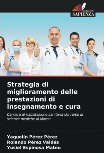 Strategia di miglioramento delle prestazioni di insegnamento e cura: Carriera di riabilitazione sanitaria del ramo di scienze mediche di Morón