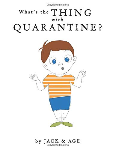 What's the THING with QUARANTINE?
