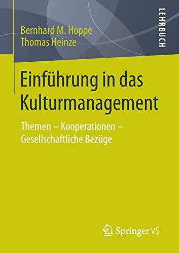 Einführung in das Kulturmanagement: Themen – Kooperationen – Gesellschaftliche Bezüge