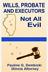 Wills, Probate and Executors: Not All Evil Kindle Edition