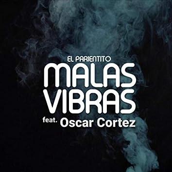 Malas Vibras (feat. Oscar Cortez)